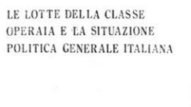 Brigades Rouges-Document-La lutte de la classe ouvrière et la situation politique générale en Italie