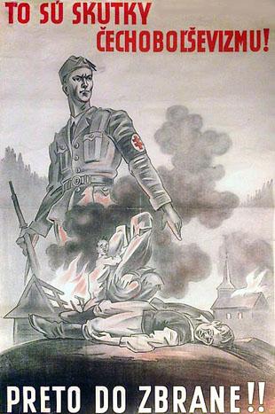 Affiche du régime slovaque collaborateur contre le grand soulèvement national slovaque. « Tels sont les actes [anti-paysans et anti-religieux] du tchéco-bolchevisme ! » « Aux armes ! »